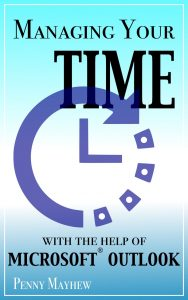 image of Managing your time with the help of Microsoft Outlook book cover